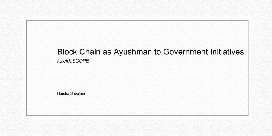 Block Chain as Ayushman to Government Initiatives